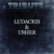 A Tribute To Ludacris & Usher Songs