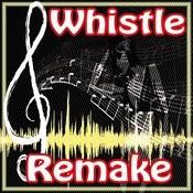 Whistle (Flo Rida Remake) Song