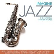 Imagine Jazz - 75 Powerful Sounds Of Jazz Songs