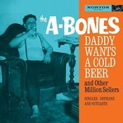 Daddy Wants A Cold Beer And Other Million Sellers Songs