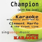 Champion (With Rap Lead) [Originally Performed By Clement Marfo & The Front Line] [Karaoke Audio Version] Songs