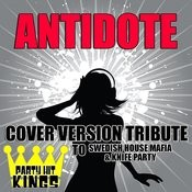 Antidote (Cover Version Tribute To Swedish House Mafia & Knife Cover Version) Songs