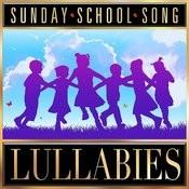 Sunday School Song Lullabies Songs