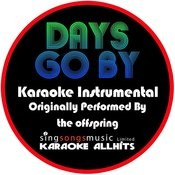 Days Go By (Originally Performed By The Offspring) [Instrumental Version] Songs