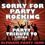 Sorry For Party Rocking (Party Tribute To Lmfao) Songs