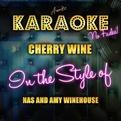 Cherry Wine (In The Style Of Nas And Amy Winehouse) [Karaoke Version] Songs