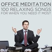 Office Meditation: 100 Relaxing Songs For When You Need It Most Songs