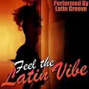 Feel The Latin Vibe Songs