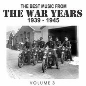 The Best Music From The War Years 1939 - 1945 Vol. 3 Songs