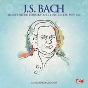 J.S. Bach: Brandenburg Concerto No. 4 In G Major, Bwv 1049 (Digitally Remastered) Songs