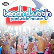 Beach Clubbin :: Poolside House Songs
