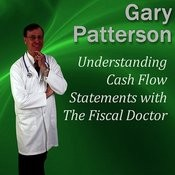 Understanding Cash Flow Statements With The Fiscal Doctor, Pt. 2 Song