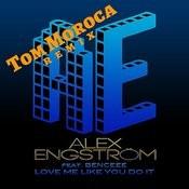 Love Me Like You Do It (Tom Moroca Remix) Songs