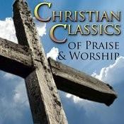 Christian Classics Of Praise & Worship Songs