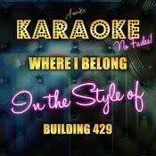 Where I Belong (In The Style Of Building 429) [Karaoke Version] - Single Songs