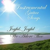 Instrumental Guitar Spiritual Songs: Joyful, Joyful, We Adore Thee Songs