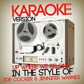 Up Where We Belong (In The Style Of Joe Cocker & Jennifer Warnes) [Karaoke Version] - Single Songs