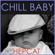 Chill Baby Hepcat: Classic Swing Jazz For Baby's Playtime Songs