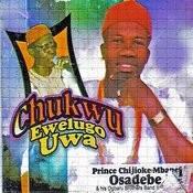 Chukwu Ewelugo Uwa Songs