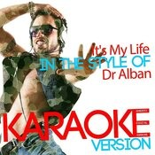 It's My Life (In The Style Of Dr Alban) [Karaoke Version] - Single Songs