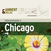 Ambient & Relax: Chicago Songs