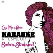 Cry Me A River (In The Style Of Barbra Streissand) [Karaoke Version] Song