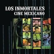 Los Inmortales Del Cine Mexicano Songs