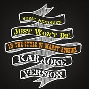 Some Memories Just Won't Die (In The Style Of Marty Robbins) [Karaoke Version] - Single Songs