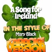 A Song For Ireland (In The Style Of Mary Black) [Karaoke Version] - Single Songs