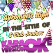 Automatic High (In The Style Of S Club Juniors) [Karaoke Version] Song