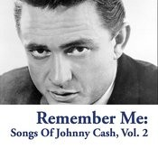 Remember Me: Songs Of Johnny Cash, Vol. 2 Songs