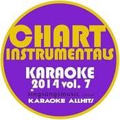 Chart Instrumentals Karaoke 2014, Vol. 7 Songs