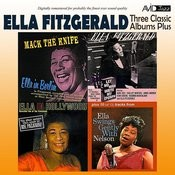 Three Classic Albums Plus (Mack The Knife / Let No Man Write My Epitaph / Ella In Hollywood) [Remastered] Songs