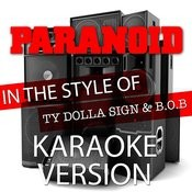 Paranoid (In The Style Of Ty Dolla Sign And B.O.B) [Karaoke Version] - Single Songs