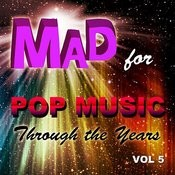 Mad For Pop Music Through The Years, Vol. 5 Songs