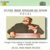 Bade Ghulam Ali Khan Tilak Kamod Dadra Songs