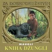 Kipling: Kniha Džunglí - Mauglí Songs