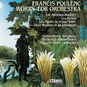 Poulenc: Les Animaux Modèles - Les Biches - Les Mariés De La Tour Eiffel - Deux Marches Et Un Intermède Songs