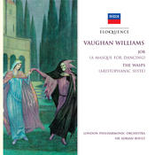 Vaughan Williams: Job (A Masque For Dancing); The Wasps (Aristophanic Suite) Songs