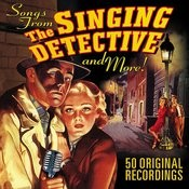 The Singing Detective…songs From And More! (50 Original Recordings) Songs