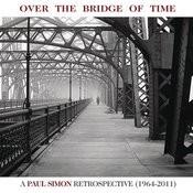 Over The Bridge Of Time: A Paul Simon Retrospective (1964-2011) Songs