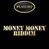 Money Money Riddim Playlist Songs