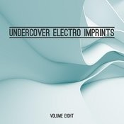 Undercover: Electro Imprints, Vol. 8 Songs
