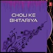 Choli Ke Bhitariya Songs