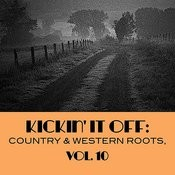 Kickin' It Off: Country & Western Roots, Vol. 10 Songs