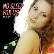 No Sleep For Us, Vol. 2 Songs