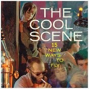 The Cool Scene: 15 New Ways To Fly Songs