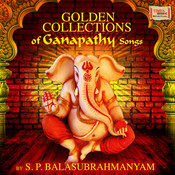 Golden Collections of Ganapathy Songs by S.P.Balasubrahmanyam Songs
