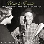 Bing & Rosie: The Crosby - Clooney Radio Sessions Songs