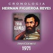 Hernan Figueroa Reyes Cronología - Viva Güemes! (1971) Songs